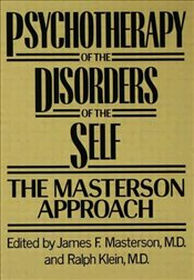 Psychotherapy of the Disorders of the Self - Masterson, James F.