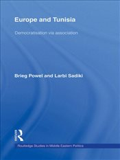 Europe and Tunisia : Democratization via Association  - Powel, Brieg