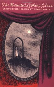 Haunted Looking Glass - Gorey, Edward