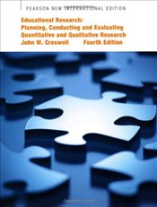 Educational Research 4e : Planning, Conducting, and Evaluating Quantitative and Qualitative Research - Creswell, John W.