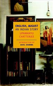 English August : An Indian Story - Chatterjee, Upamanyu