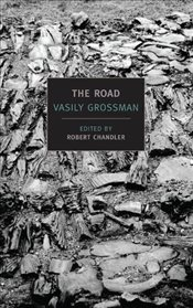 Road : Stories, Journalism and Essays - Grossman, Vasily