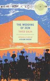 Wedding of Zein and Other Stories - Salih, Tayeb