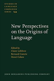 New Perspectives on the Origins of Language (Studies in Language Companion Series) - Lefebvre, Claire