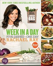 Week in a Day : Five Dishes in One Day - Ray, Rachael