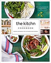 Kitchn Cookbook : Recipes, Kitchens and Tips to Inspire Your Cooking - Gillingham, Sara