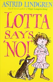 Lotta Says NO! - Lindgren, Astrid