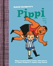 Pippi Wont Grow Up - Lindgren, Astrid