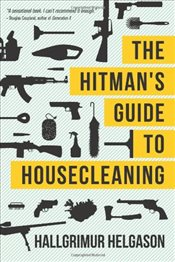 Hitmans Guide to Housecleaning - Helgason, Hallgrimur