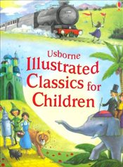 Illustrated Classics for Children : Usborne Illustrated Story Collections - Various,