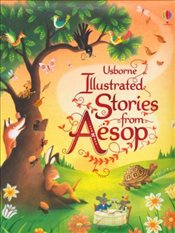 Illustrated Stories from Aesop : Usborne Illustrated Story Collections - Davidson, Susanna