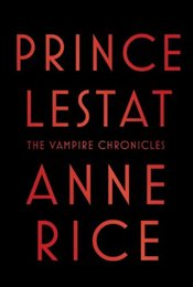 Prince Lestat : The Vampire Chronicles - Rice, Anne