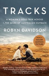 Tracks (Movie Tie-In Edition) : A Womans Solo Trek Across 1700 Miles of Australian Outback - Davidson, Robyn