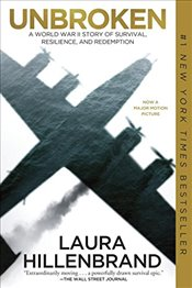 Unbroken : A World War II Story of Survival, Resilience and Redemption - Hillenbrand, Laura
