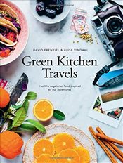 Green Kitchen Travels : Healthy Vegetarian Food Inspired by Our Adventures - Frenkiel, David