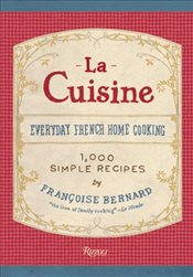 La Cuisine : Everyday French Home Cooking - Bernard, Françoise