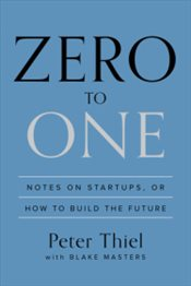 Zero to One - Thiel, Peter