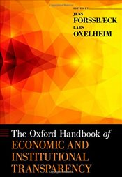 Oxford Handbook of Economic and Institutional Transparency - Forssbaeck, Jens