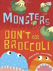Monsters Dont Eat Broccoli - Hicks, Barbara Jean