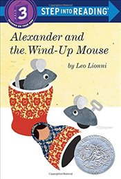 Alexander and the Wind-Up Mouse : Step Into Reading : A Step 3 Book - Lionni, Leo