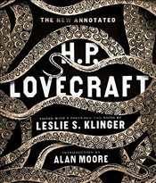 New Annotated H. P. Lovecraft - Moore, Alan