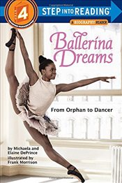 Ballerina Dreams : From Orphan to Dancer : Step Into Reading Step 4 - DePrince, Michaela