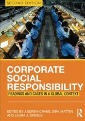 Corporate Social Responsibility 2e : Readings and Cases in a Global Context - Crane, Andrew