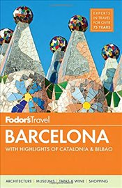 Barcelona : With Highlights of Catalonia & Bilbao [With Map] - Fodors