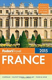 France 2015 : Full-Color Travel Guide - Fodors
