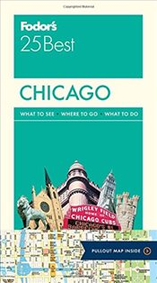 Chicago 25 Best : Full-Color Travel Guide - Fodors
