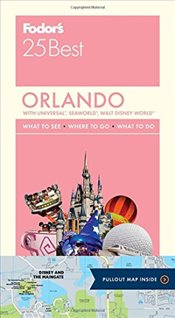 Orlando 25 Best : With Universal, Seaworld, Walt Disney World : Full-Color Travel Guide - Fodors