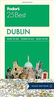 Dublin 25 Best : Full-Color Travel Guide - Fodors