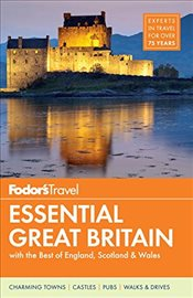 Great Britain Essential : With the Best of England, Scotland & Wales : Full-Color Travel Guide - Fodors