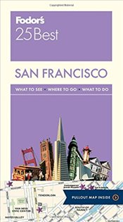 San Francisco 25 Best : Full-Color Travel Guide - Fodors