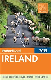 Ireland 2015 : Full-Color Travel Guide - Fodors
