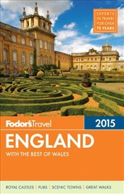 England 2015 : With the Best of Wales : Full-Color Travel Guide - Fodors