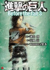Attack on Titan : Before the Fall 3 - Isayama, Hajime