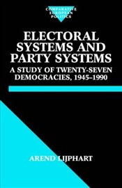 Electoral Systems and Party Systems  - Liphart, Arend