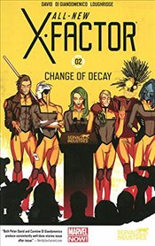 All-New X-Factor Volume 2 : Change of Decay - David, Peter