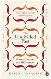 Undivided Past : History Beyond Our Differences - Cannadine, David