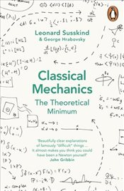 Classical Mechanics : The Theoretical Minimum - Hrabovsky, George