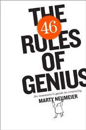 46 Rules of Genius: An Innovators Guide to Creativity (Voices That Matter) - Neumeier, Marty