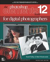 Photoshop Elements 12 Book for Digital Photographers (Voices That Matter) - Kelby, Scott
