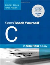 Sams Teach Yourself C in One Hour a Day (Sams Teach Yourself...in One Hour) - Jones, Bradley L.