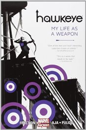 Hawkeye : Volume 1 : My Life As A Weapon - Fraction, Matt