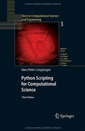 Python Scripting for Computational Science (Texts in Computational Science and Engineering) - Langtangen, Hans Petter