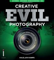 Creative EVIL Photography: Getting the Most from Your Mirrorless Camera - Kamps, Haje Jan