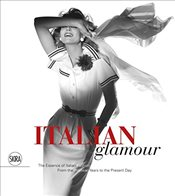 Italian Glamour : The Essence of Italian Fashion from the Postwar Years to the Present Day - Quinto, Enrico