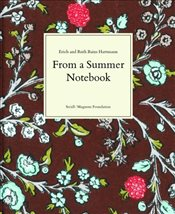 Erich Hartmann and Ruth Bains Hartmann : From a Summer Notebook - Hartmann, Ruth Bains