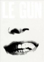 LE GUN no.5: Close Eyes to Exit - GUN, LE